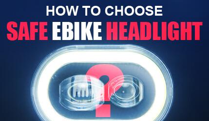 How to choose a SAFE electric bike headlight